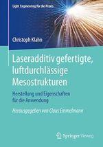 Laseradditiv gefertigte, luftdurchlässige Mesostrukturen  - Christoph Klahn