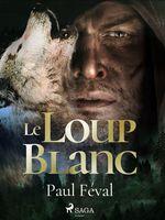 Vente Livre Numérique : Le Loup Blanc  - Prosper Mérimée