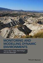 Monitoring and Modelling Dynamic Environments  - John WAINWRIGHT - Alan P. Dykes - Mark Mulligan