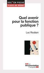 Vente Livre Numérique : Quel avenir pour la fonction publique ?  - Luc ROUBAN - La Documentation française