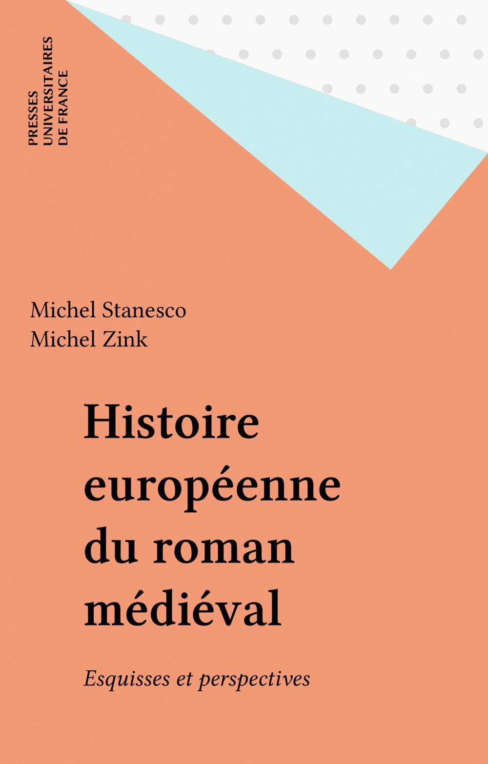 Histoire europeenne du roman medieval