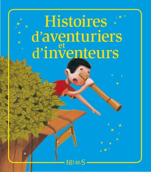 Histoires d'aventuriers et d'inventeurs