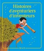 Vente EBooks : Histoires d'aventuriers et d'inventeurs  - Charlotte Grossetête - Séverine Onfroy - Raphaële Glaux - Sophie de Mullenheim
