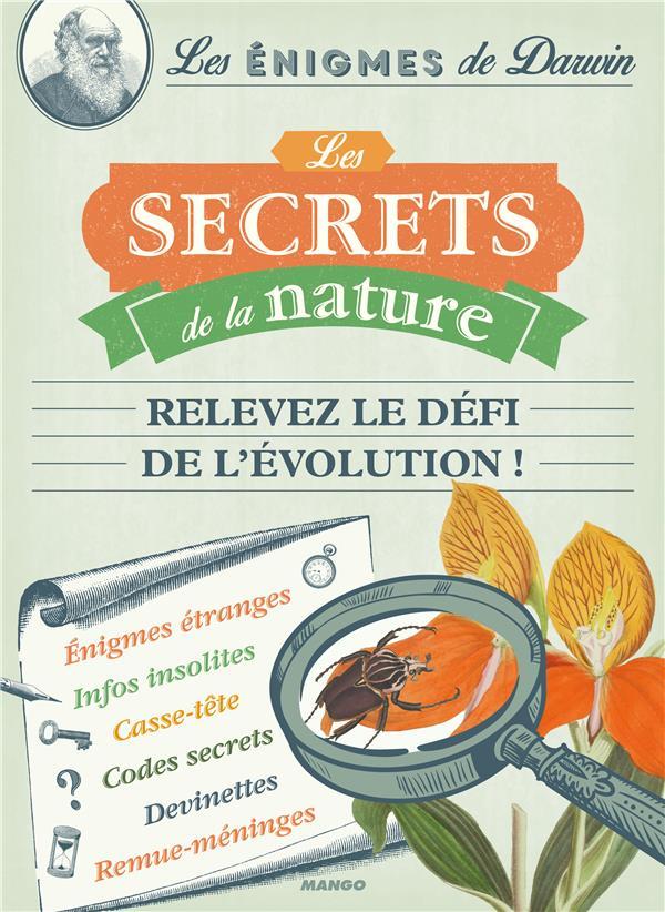 Les énigmes de Darwin ; les secrets de la nature