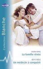 Vente Livre Numérique : La famille rêvée - Un médecin à conquérir (Harlequin Blanche)  - Betty Neels - Laura Iding