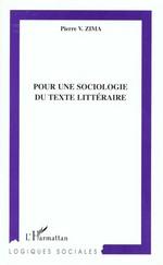 POUR UNE SOCIOLOGIE DU TEXTE LITTERAIRE  - Pierre V. Zima - Pierre Zima