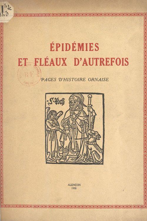 Épidémies et fléaux d'autrefois  - Rene Jouanne