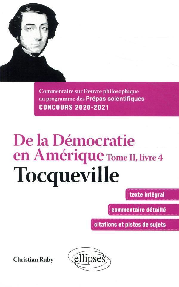 RUBY - DE LA DEMOCRATIE EN AMERIQUE, TOME II, LIVRE 4 - TOCQUEVILLE. COMMENTAIRE SUR L'OEUVRE PHILOSOPHIQUE