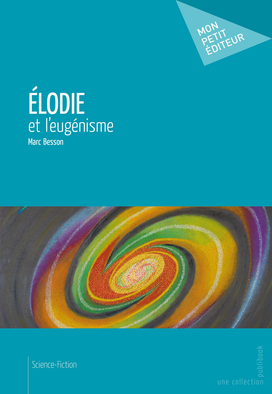 Élodie et l'eugénisme  - Marc Besson