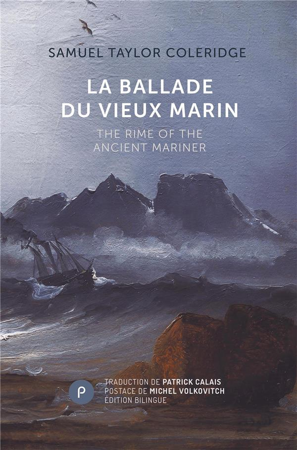 La ballade du vieux marin ; the rime of the ancient marine