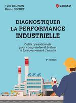 Vente Livre Numérique : Diagnostiquer la performance industrielle - outils operationnels pour comprendre et evaluer le fonct  - Yves Beunon - Bruno Séchet