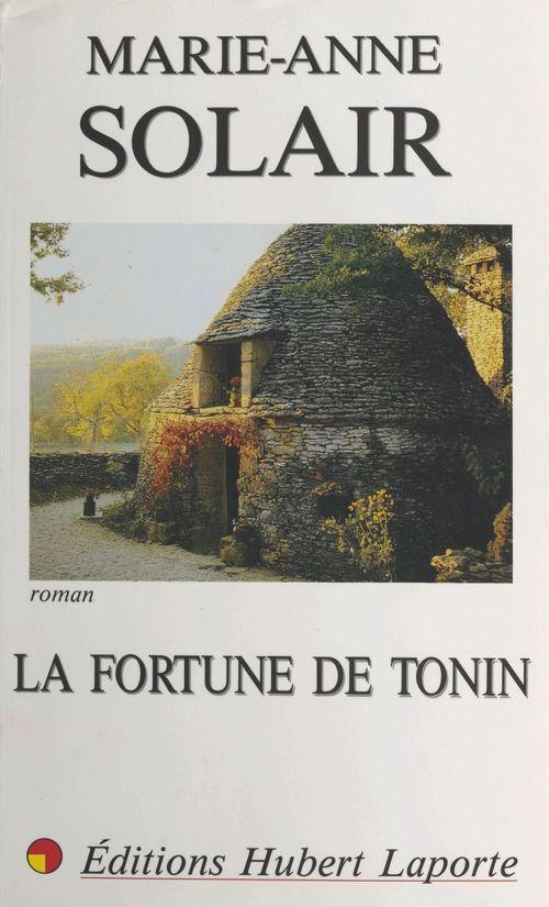 La fortune de Tonin  - Marie-Anne Solair