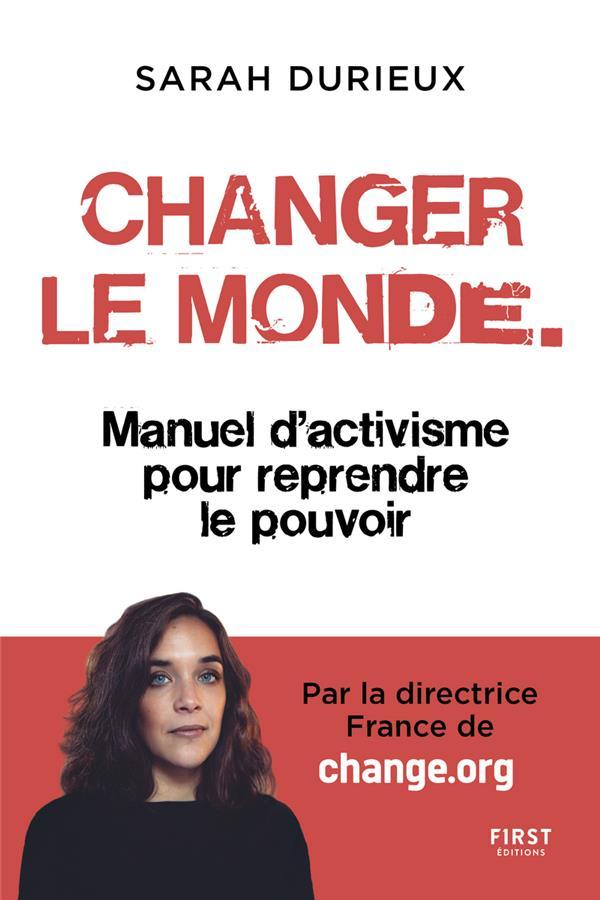 changer le monde ; manuel d'activisme pour reprendre le pouvoir