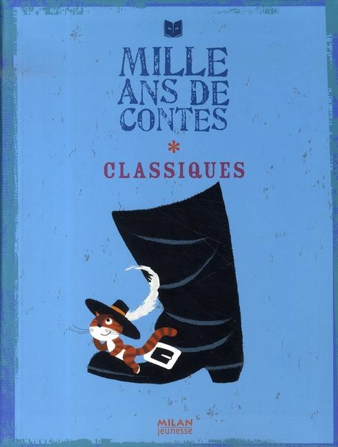 MILLE ANS DE CONTES ; classiques