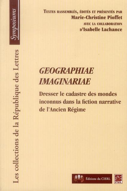 Geographiae imaginariae ; dresser le cadastre des mondes inconnus dans la fiction narrative de l'Ancien Régime