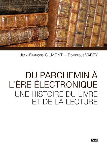 Du parchemin a l'ere electronique. une histoire du livre et de la lecture