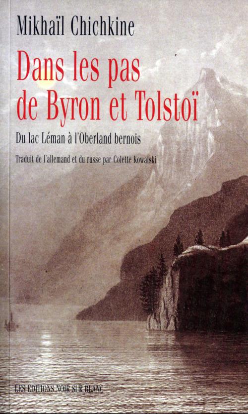Vente Livre Numérique : Dans les pas de Byron et Tolstoï ; du lac Léman à l'Oberland bernois  - Mikhaïl Chichkine