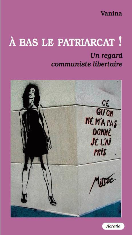 à bas le patriarcat ! un point de vue communiste libertaire
