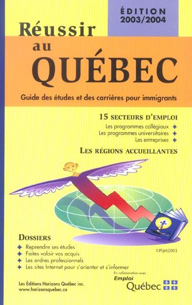 reussir au quebec ed 2003 guide des etudes et des carrieres
