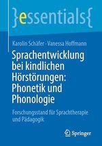 Sprachentwicklung bei kindlichen Hörstörungen: Phonetik und Phonologie  - Karolin Schäfer - Vanessa Hoffmann
