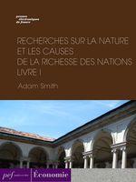 Vente Livre Numérique : Recherches sur la nature et les causes de la richesse des nations. Livre I  - Adam Smith