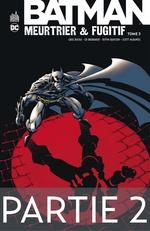 Batman - Meurtrier & fugitif - Tome 3 - Partie 2  - Devin Grayson - Greg Rucka - Ed Brubaker