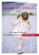 Vente EBooks : Soigner ses enfants avec les huiles essentielles  - Danièle Festy