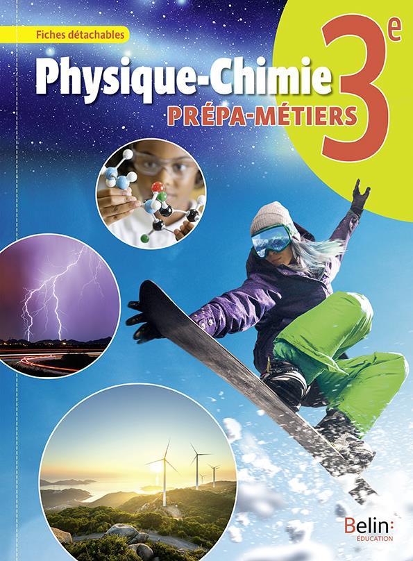 Physique-chimie, 3e prépa-métiers ; livre-cahier (édition 2019)