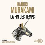 Vente AudioBook : La Fin des temps  - Haruki Murakami