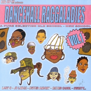 Big Up ! Présente Dancehall Raggaladies Vol. 1