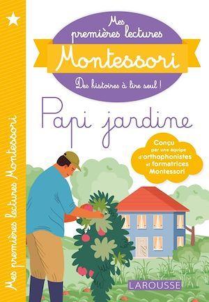 Mes premières lectures Montessori ; Papi jardine