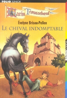 Garin trousseboeuf ; le cheval indomptable