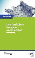 Les territoires français en 50 cartes  - Commissariat General A L'Egalite Des Territoires - Commissariat général à l'égalité des territoires (CGET)