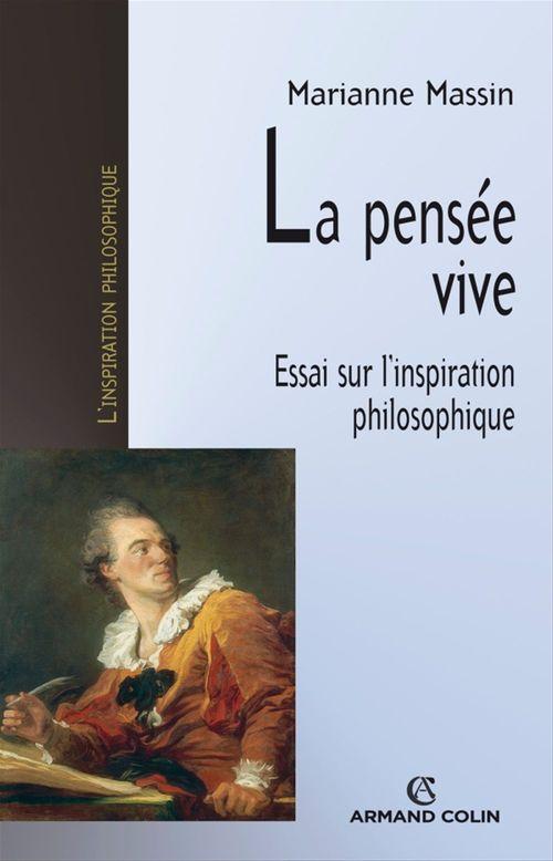 La pensée vive ; essai sur l'inspiration philosophique