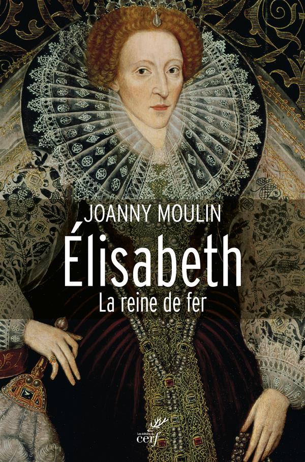 Elisabeth ; le reine de fer