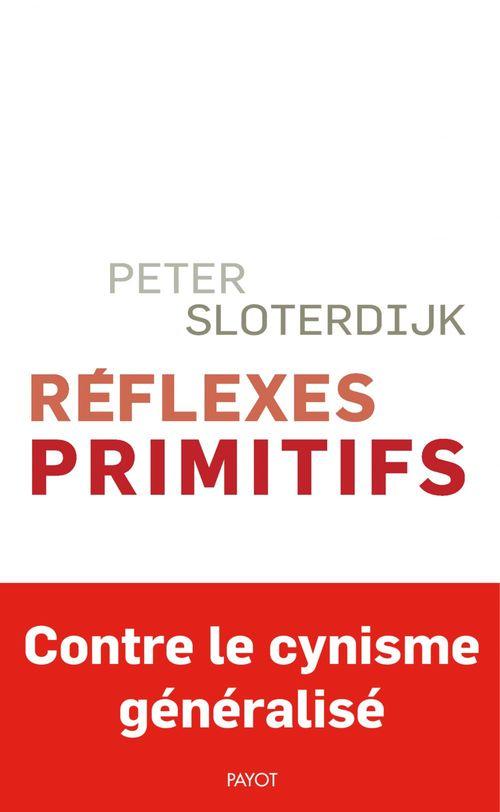 Réflexes primitifs  - Peter Sloterdijk