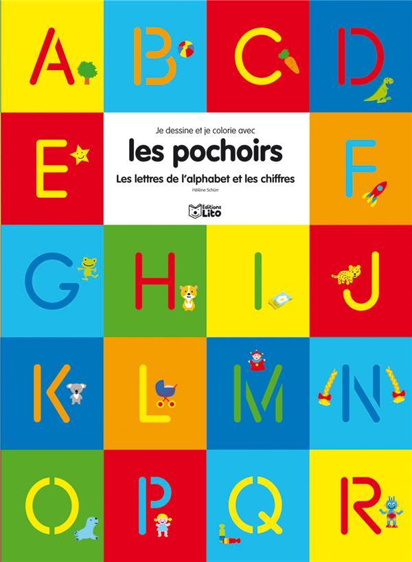 Je Colorie Et J'Ecris; Les Lettres De L'Alphabet Et Les Chiffres