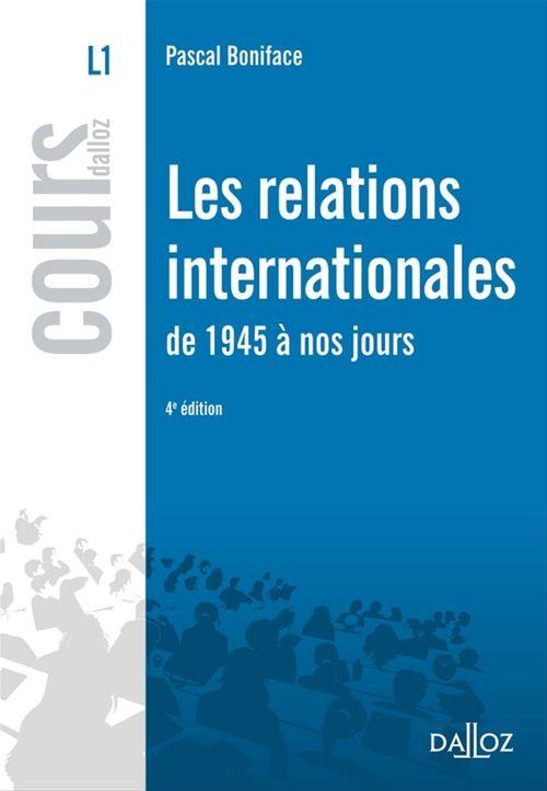 Les relations internationales de 1945 à nos jours (4e édition)