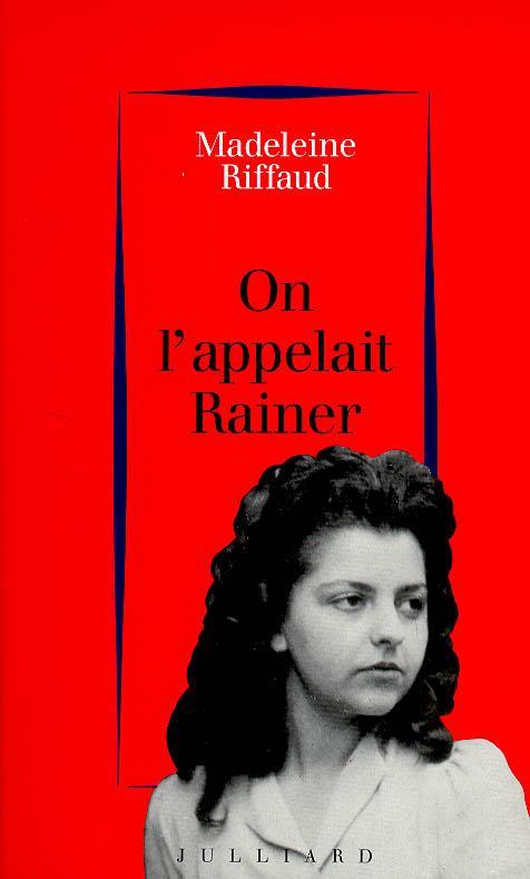 On l'appelait Rainer (1939-1945)
