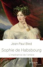 Vente EBooks : Sophie de Habsbourg  - Jean-Paul BLED