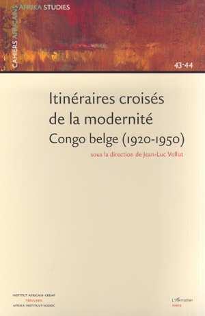 Itineraires croises de la modernite congo belge (1920-1950)