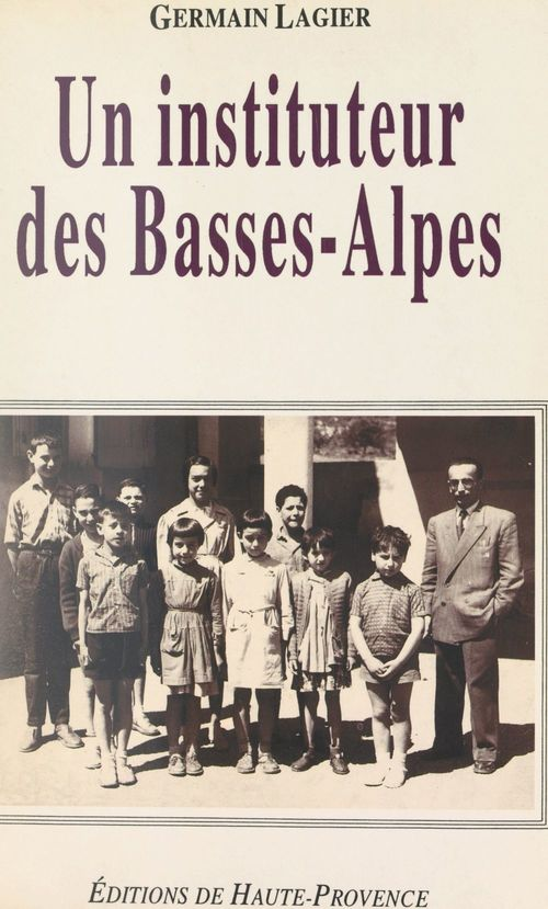 Un instituteur des Basses-Alpes