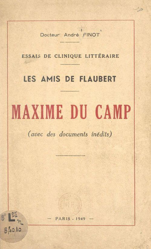 Les amis de Flaubert. Maxime du Camp