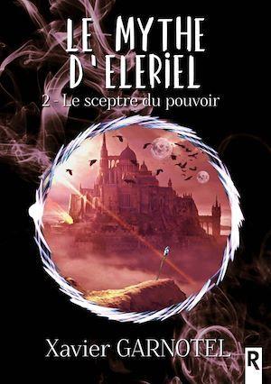 Le mythe d'Eleriel t.2 ; le sceptre du pouvoir