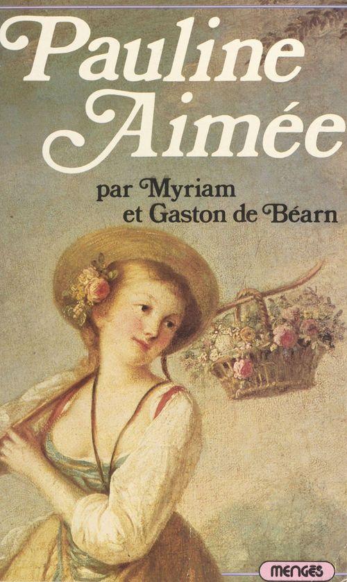 Pauline Aimée  - Myriam de Béarn  - Gaston de Béarn