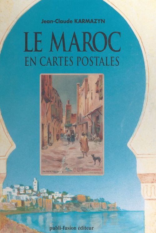 Le Maroc en cartes postales