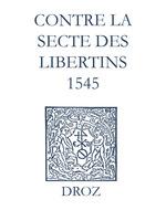 Vente EBooks : Recueil des opuscules 1566. Contre la secte des libertins (1545)  - Jean Calvin - Laurence Vial-Bergon