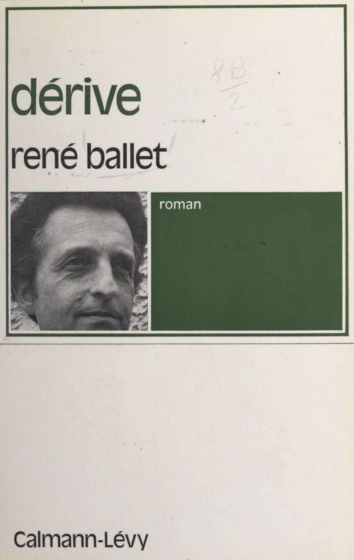 Dérive  - René Ballet