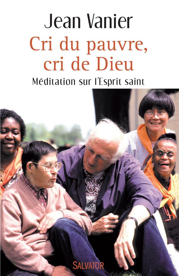Cri du pauvre, cri de Dieu ; méditation sur l´Esprit Saint
