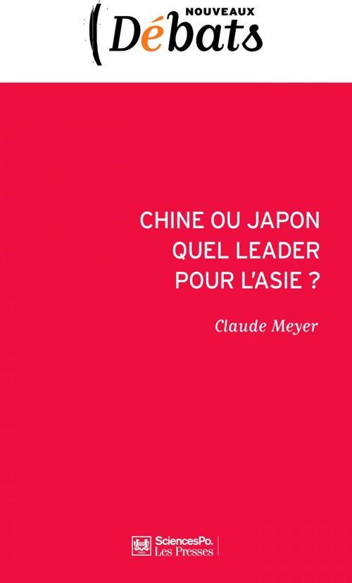 Chine ou Japon : quel leader pour l'Asie ?